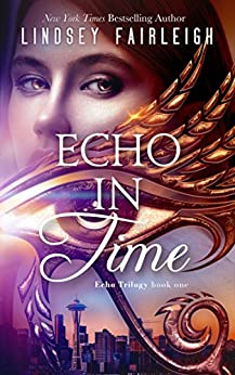 Echo in Time (Echo Trilogy, #1) by [Fairleigh, Lindsey]