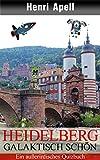Heidelberg - Galaktisch schön: Ein außerirdisches Quizbuch (German Edition)