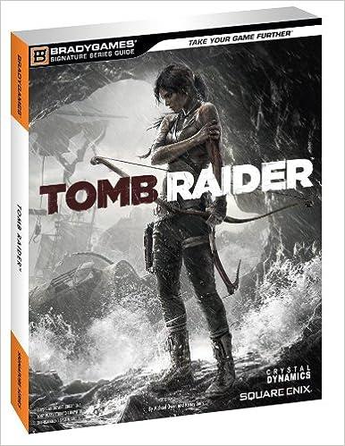 Tomb Raider Das Offizielle Lösungsbuch Signature Series Guide