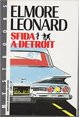 Elmore Leonard - Sfida a Detroit  (1990)