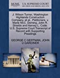 J. Wilson Turner, Washington Highlands Construction Company, et Al. , Petitioners, V. Marie McC. Deming, John R. Shields and Harvey L. Cobb. U. S. Supre, George C. Gertman and John U. GARDINER, 1270342401