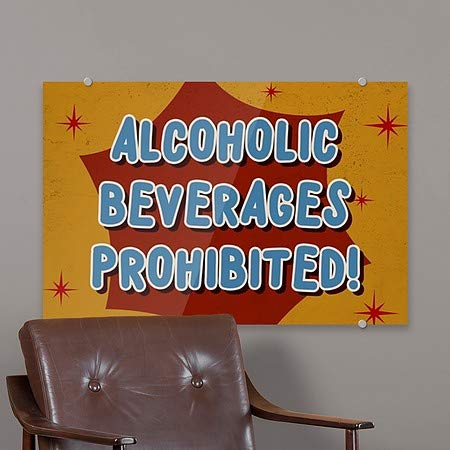 Nostalgia Burst Premium Acrylic Sign Alcoholic Beverages Prohibited 36x24 CGSignLab