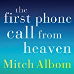 The First Phone Call From Heaven | Mitch Albom