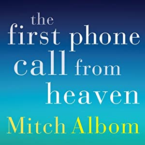 The First Phone Call From Heaven Hörbuch