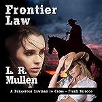 Frontier Law: Frontier, Book 1 | Liam Mullen