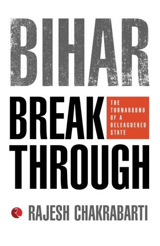 Bihar Breakthrough: The Turnaround of a Beleaguered State