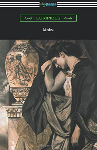Medea (Translated with an Introduction and Annotations by Gilbert Murray)