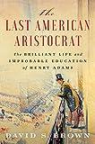 The Last American Aristocrat: The Brilliant Life