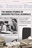The Inside Stories of Modern Political Scandals, Woody Klein, 031336513X