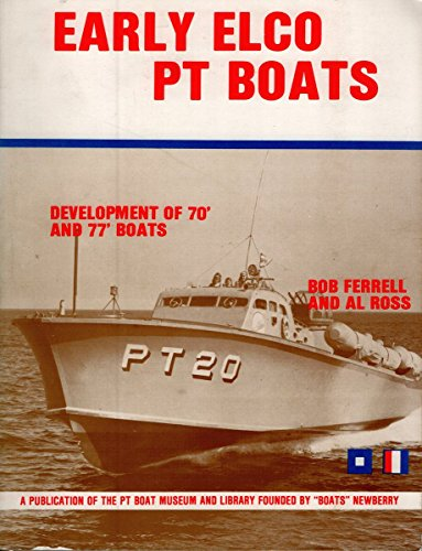 Early Elco PT Boats: Development of 70' and 77' Boats (Boat Pt Elco)