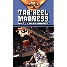 Tar Heel Madness: Great Eras in North Carolina Basketball