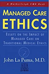 Managed Care Ethics: Essays on the Impact of Managed Care on Traditional Medical Ethics (Hatherleigh CME Books) by John La Puma (1999-02-03) Paperback