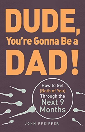 Image result for dude you're gonna be a dad free pdf