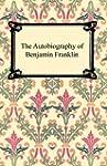 The Autobiography of Benjamin Frankli...
