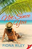 Not Since You - Kindle edition by Riley, Fiona. Literature & Fiction Kindle eBooks @ Amazon.com.
