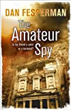 The Amateur Spy by Dan Fesperman front cover