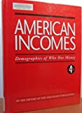 American Incomes : Demographics of Who Has Money, Russell, Cheryl, 188507039X