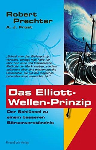 Das Elliott-Wellen Prinzip: Der Schlüssel zu einem besseren Börsenverständnis Gebundenes Buch – 31. Juli 2005 Robert Prechter A.J. Frost FinanzBuch Verlag 389879038X
