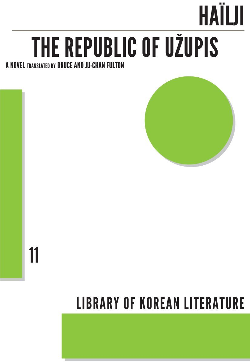 The Republic of Užupis: A Novel (Library of Korean Literature) PDF