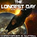 The Longest Day: Ark Royal, Book 10 Audiobook by Christopher G. Nuttall Narrated by Ralph Lister