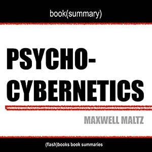 Book Summary of Psycho-Cybernetics by Maxwell Maltz Audiobook