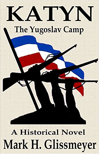 KATYN: The Yugoslav Camp by [Glissmeyer, Mark H.]