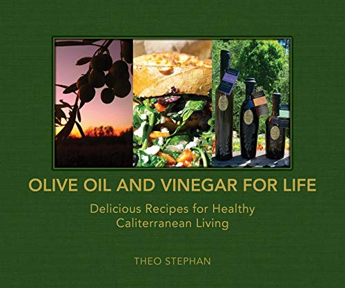 (Olive Oil and Vinegar for Life: Delicious Recipes for Healthy Caliterranean Living)