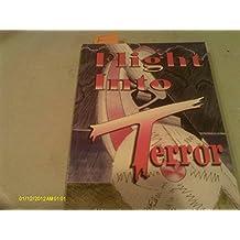 Flight Into Terror