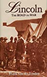 img - for Lincoln: The Road to War book / textbook / text book