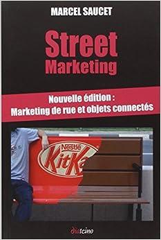 Street Marketing : Marketing de rue et objets connectés - Un buzz dans la ville !