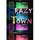 Crazy Town: A Dark Anthology of Fantastical Crime Noir (Rogue Blades Presents)