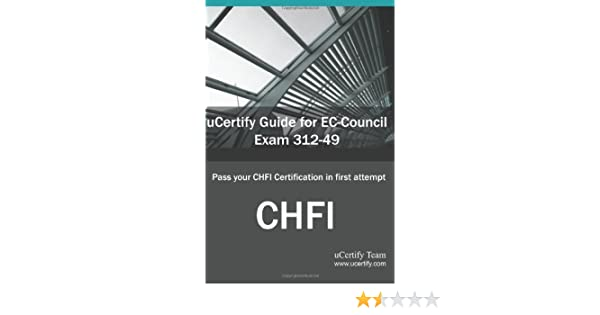 uCertify Guide for EC-Council Exam 312-49 Computer Hacking Forensic ...