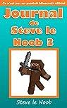 Minecraft: Journal de Steve le Noob 3 (Ce n'est pas un produit Minecraft officiel) (Minecraft Francais, Livres de Minecraft, Minecraft Livres pour Enfants ... Journal de Steve le Noob Collection) par le Noob