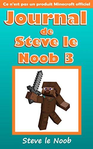 Amazon Com Journal De Steve Le Noob 3 Ce N Est Pas Un