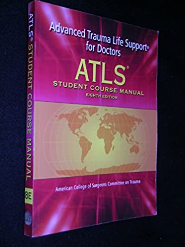 atls advanced trauma life support for doctors student course rh amazon com advanced trauma life support for doctors atls student course manual advanced trauma life support manual 9th edition pdf