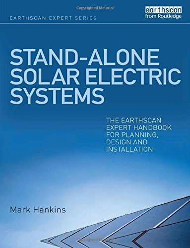 - Stand-alone Solar Electric Systems: The Earthscan Expert Handbook for Planning, Design and Installation