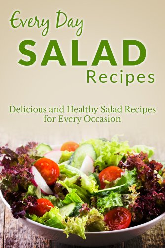 Download salad and salad dressing recipes the beginners guide to download salad and salad dressing recipes the beginners guide to fresh and delicious salads everyday recipes book pdf audio id725ulhx forumfinder Images