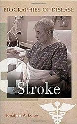 Stroke (Biographies of Disease)