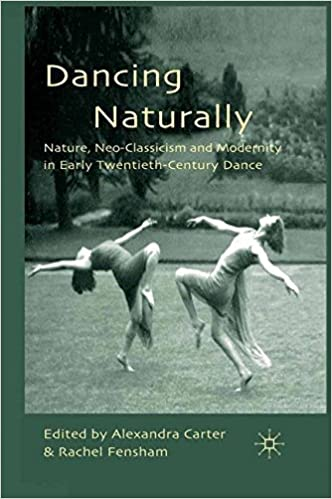Book Dancing Naturally: Nature, Neo-Classicism and Modernity in Early Twentieth-Century Dance