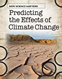 Predicting the Effects of Climate Change, John Townsend, 1432918524