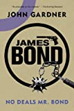 James Bond: No Deals, Mr. Bond: A 007 Novel (James Bond Novels (Paperback))