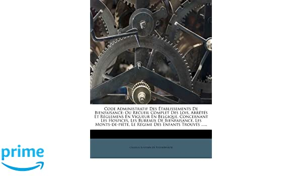 Code administratif des Établissements de bienfaisance ou recueil