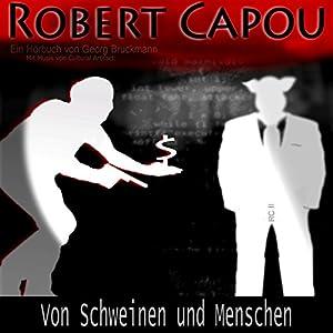 Von Schweinen und Menschen (Robert Capou 2) Hörbuch
