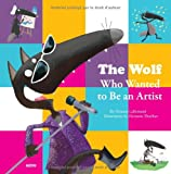 The Wolf Who Wanted to Be an Artist, Orianne Lallemand, 2733827030