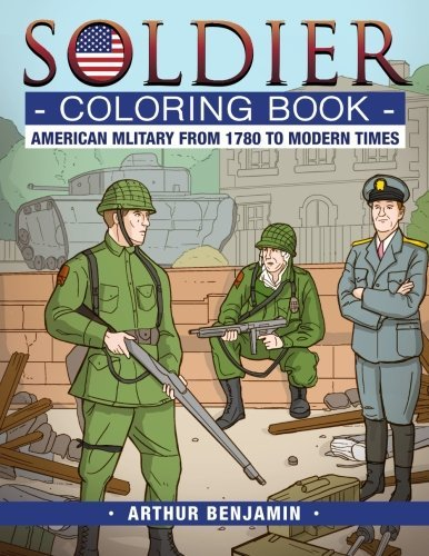 Soldier Coloring Book: American Military from 1780 to Modern Times PDF