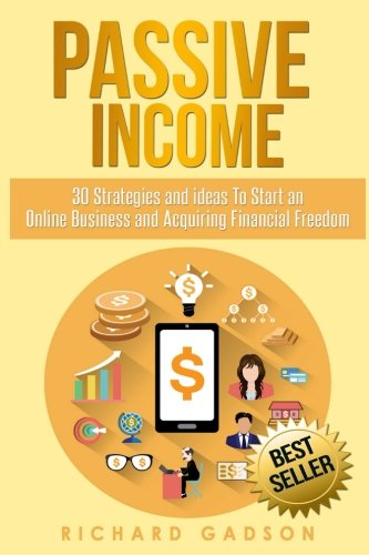 51Uz1yxBY9L - Passive Income: 30 Strategies and Ideas To Start an Online Business and Acquiring Financial Freedom