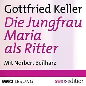Jungfrau Maria als Ritter Hörbuch