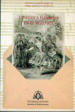 La música española en el siglo XIX: Amazon.es: Casares Rodicio, Emilio, Alonso González, Celsa: Libros