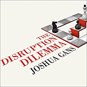 The Disruption Dilemma Hörbuch
