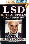 Lsd: My Problem Child, Reflections on...